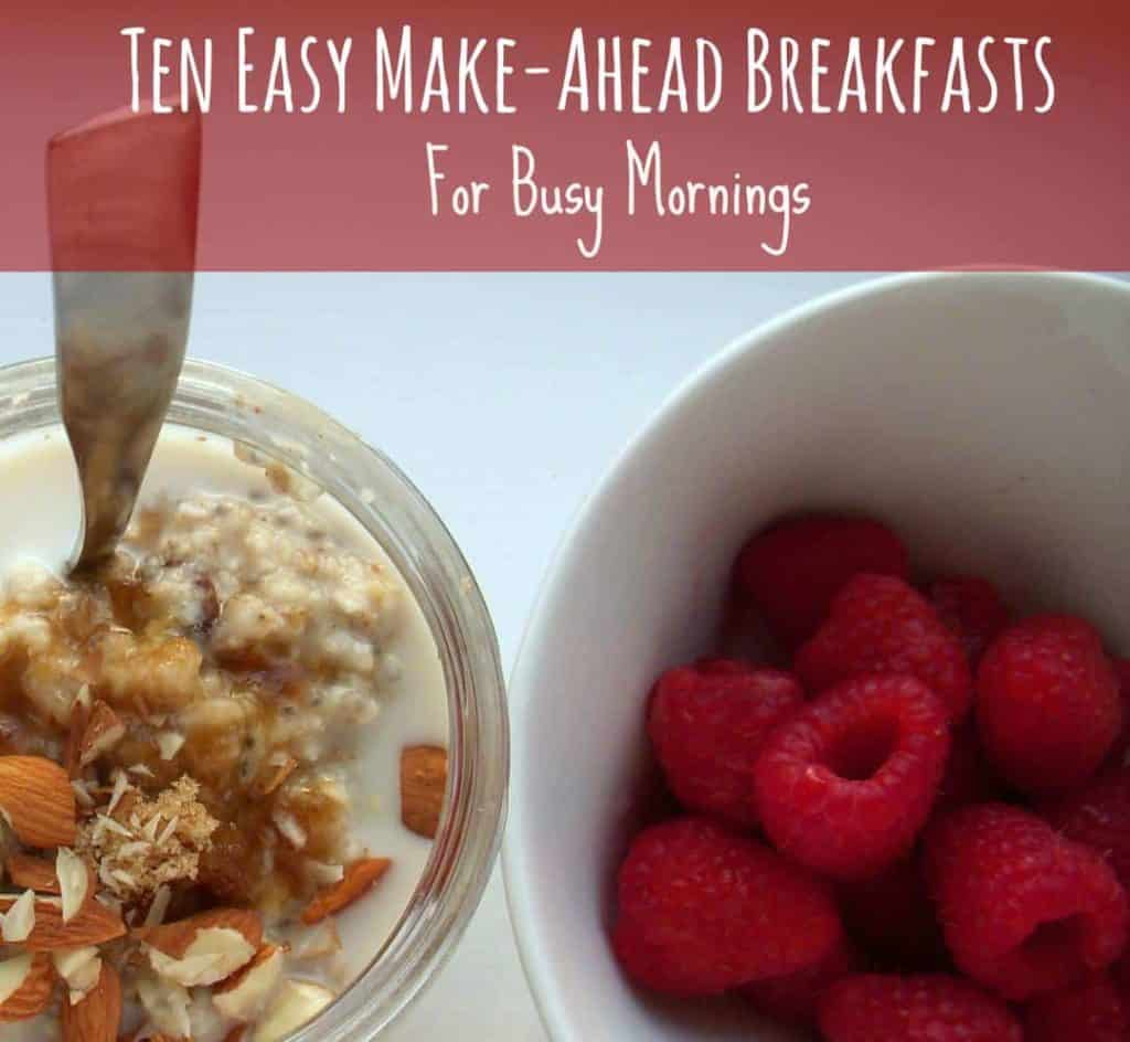 10 Healthy Make-Ahead Breakfasts for Busy Mornings