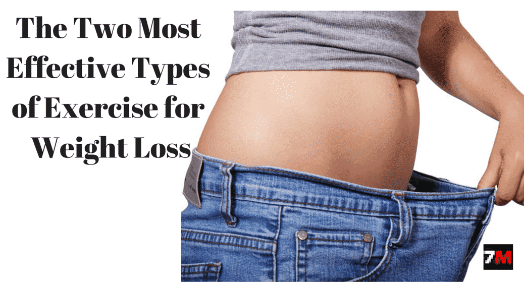 The Two Most Effective Types of Exercise for Weight Loss