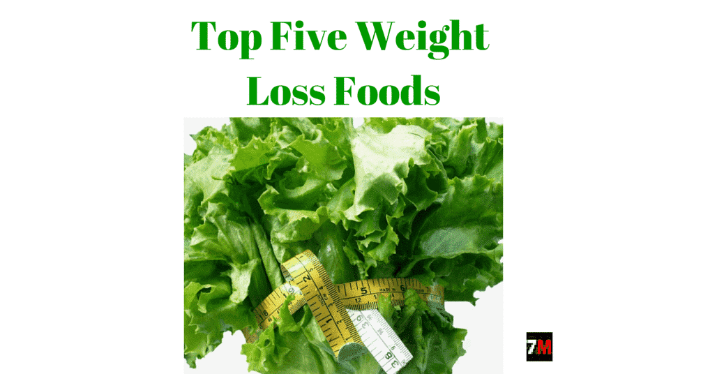Top Five Weight Loss Foods