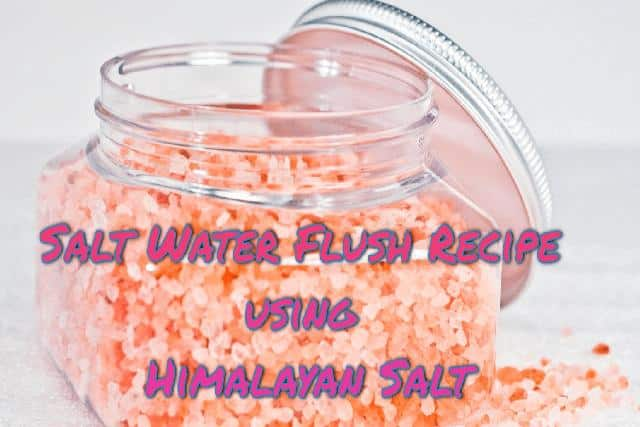 Salt Water Flush Recipe using Himalayan Salt