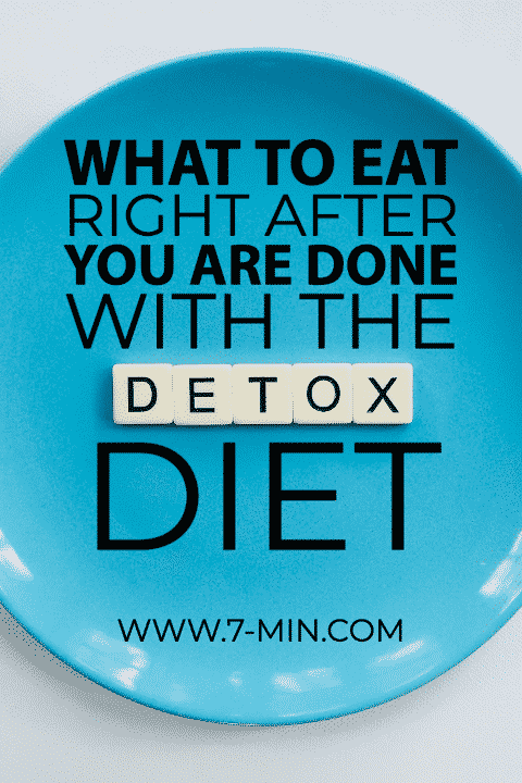 What to eat right after you are done with the detox diet